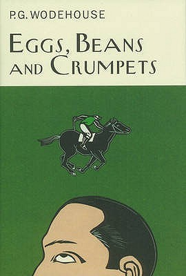 Eggs, Beans And Crumpets by P.G. Wodehouse