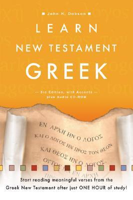 Learn New Testament Greek [With CDROM] by John H. Dobson
