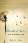 Struck by Living: From Depression to Hope