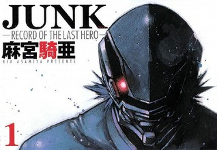 Junk: Record of the Last Hero: Volume 1 (Junk: Record of the Last Hero, #1)