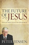 The Future Of Jesus: Does He Have A Place In Our World?