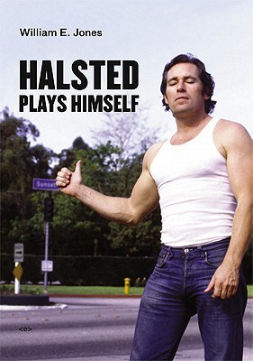 Halsted Plays Himself (Semiotext by William E. Jones
