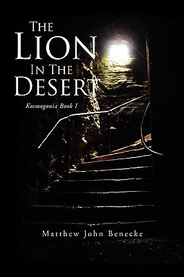 The Lion in the Desert by Matthew John Benecke