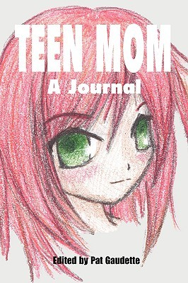 Teen Mom by Pat Gaudette