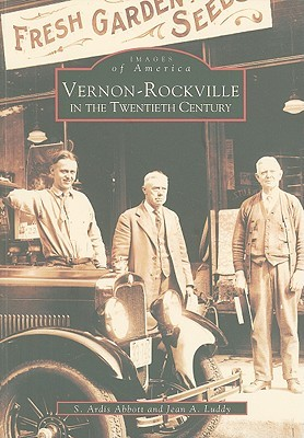 Vernon-Rockville in the Twentieth Century (Images of America: Connecticut)