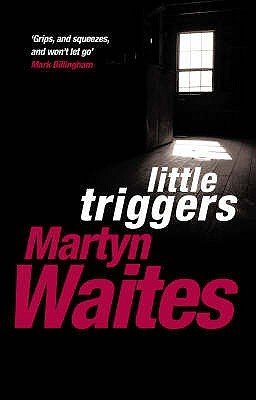 Little Triggers by Martyn Waites