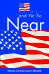 So Far and Yet So Near: Stories of Americans Abroad