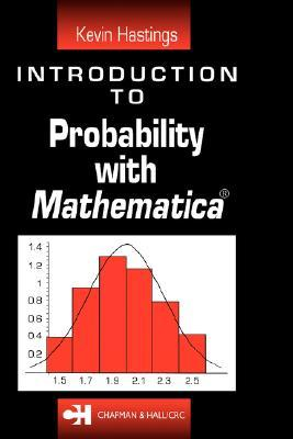 Introduction to Probability with Mathematica by Kevin J. Hastings