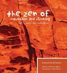 The Zen of Mountains and Climbing: Wit, Wisdom, and Inspiration