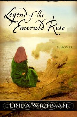 Legend of the Emerald Rose by Linda Wichman