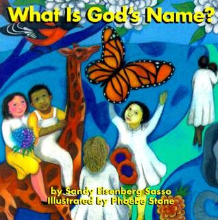 What Is God's Name? by Sandy Eisenberg Sasso