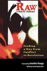 Raw: A Poetic Journey - Finding a Way from Conflict to Revelation