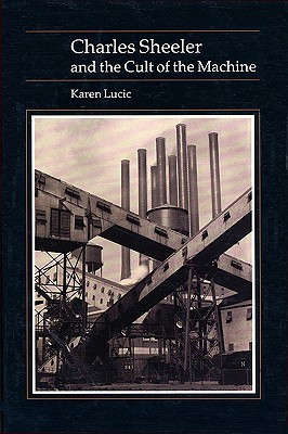 Charles Sheeler and Cult of the Machine