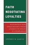 Faith Negotiating Loyalties: An Exploration of South African Christianity Through a Reading of the Theology of H. Richard Niebuhr