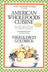 American Wholefoods Cuisine: 1300 Meatless Wholesome Recipes from Short Order to Gourmet