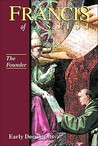 Francis of Assisi - The Founder: Early Documents, vol. 2 (Francis of Assisi: Early Documents)