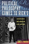 Political Philosophy Comes to Rick's: Casablanca and American Civic Culture