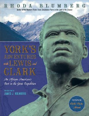 York's Adventures with Lewis and Clark: An African-American's Part in the Great Expedition