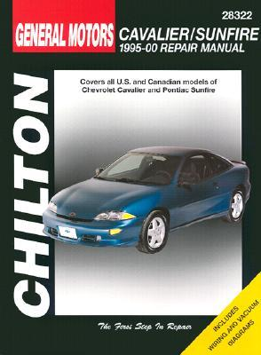 GM Cavalier and Sunfire, 1995-00 1995-00 Repair Manual by Chilton Automotive Books