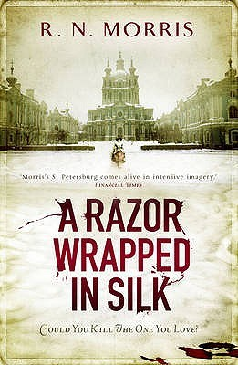 A Razor Wrapped in Silk by R.N. Morris