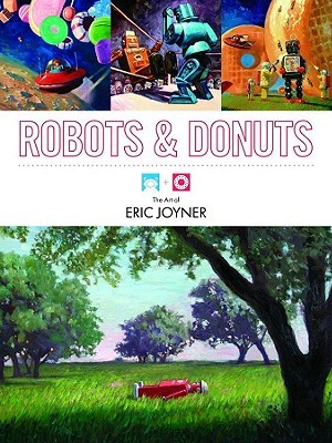 Robots and Donuts by Eric Joyner