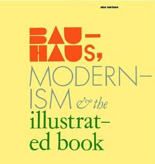 Bauhaus, Modernism, and the Illustrated Book