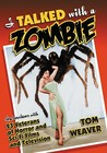 I Talked with a Zombie: Interviews with 23 Veterans of Horror and Sci-Fi Films and Television