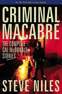 Criminal Macabre: The Complete Cal McDonald Stories (Cal McDonald Mystery #3)
