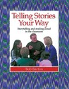 Telling Stories Your Way: Storytelling and Reading Aloud in the Classroom
