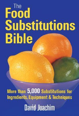 The Food Substitutions Bible by David Joachim