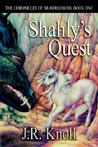 Shahly's Quest (The Chronicles of Brawrloxoss, #1)