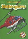 Helicopters (Blastoff! Readers: Mighty Machines)