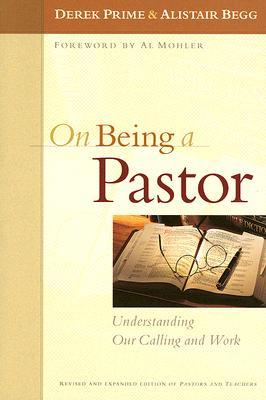 On Being a Pastor by Derek J. Prime