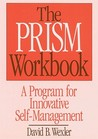 The PRISM Workbook: A Program for Innovative Self-Management