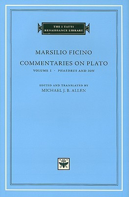 Commentaries on Plato, Volume I: Phaedrus and Ion