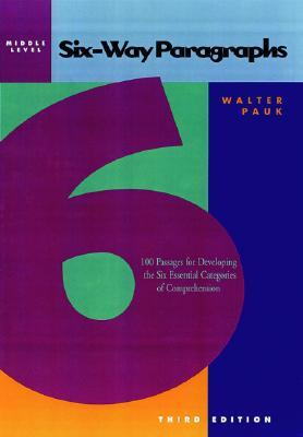 Six-Way Paragraphs: Middle: 100 Passages for Developing the Six Essential Categories of Comprehension