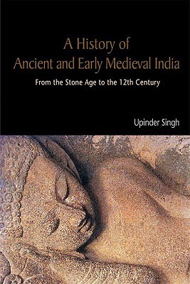 A History of Ancient and Early Medieval India by Upinder Singh