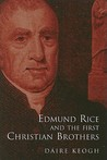 Edmund Rice and the First Christian Brothers