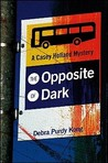 OPPOSITE OF DARK, THE by Debra Purdy Kong