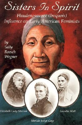 Sisters in Spirit by Sally Roesch Wagner