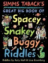 Simms Taback's Great Big Book of Spacey, Snakey, Buggy Riddles