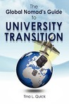 The Global Nomad's Guide to University Transition by Tina L. Quick