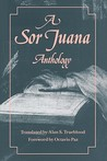 A Sor Juana Anthology by Sor Juana Inés de la Cruz