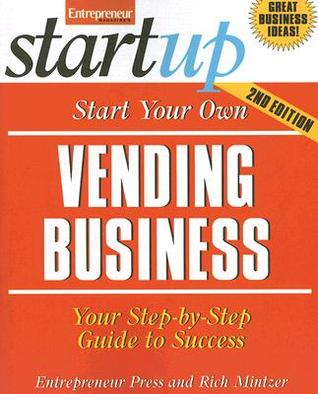 Start Your Own Vending Business by Rich Mintzer