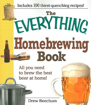 The Everything Homebrewing Book by Drew Beechum
