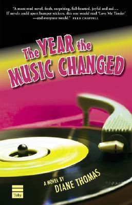 The Year the Music Changed by Diane Thomas