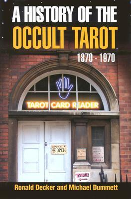 History of the Occult Tarot by Ronald Decker
