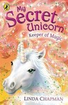 Keeper of Magic (My Secret Unicorn, #14)