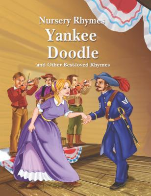Yankee Doodle and Other Best-Loved Rhymes