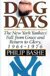 Dog Days: The New York Yankees' Fall from Grace and Return to Glory, 1964-1976